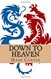 Down to Heaven, Mark Canter, 1481074318