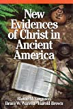New Evidences of Christ in Ancient America, Blaine M. Yorgason and Bruce W. Warren, 0929753011