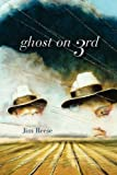 Ghost On 3rd, Jim Reese, 1935520172