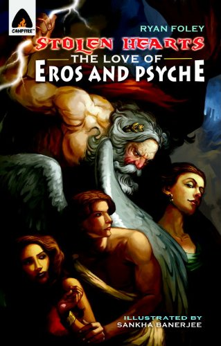 Stolen Hearts: The Love of Eros and Psyche: A Graphic Novel (Campfire Graphic Novels)