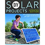 Learn how to make your own solar-powered appliances and additions to your home with this updated edition of DIY Solar Projects!Put the sun to work in your home with the new, expanded edition of the popular 2011 title DIY Solar Projects. Like the orig...