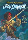 The Quest for the Sword of Cortes (Jack Sparrow Chapter Book)