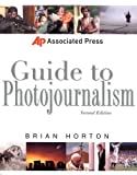 img - for Associated Press Guide to Photojournalism (Associated Press Handbooks) by Horton, Brian (2003) Paperback book / textbook / text book