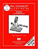 Pro/ENGINEER Wildfire 2. 0 Tutorial and MultiMedia CD, Toogood, Roger and Zecher, Jack, 1585031860