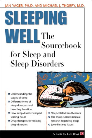 Sleeping Well: The Sourcebook for Sleep and Sleep Disorders (A Facts for Life Book) PDF