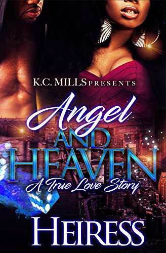 Angel And Heaven: A True Love Story