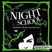 Um der Hoffnung willen (Night School 4) Hörbuch von C. J. Daugherty Gesprochen von: Luise Helm