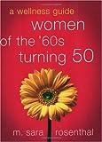 Women of the 60s Turning 50, M. Sara Rosenthal, 0130268143