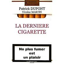 Dernière cigarette (la) ne plus fumer est un plaisir