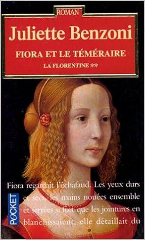 Amazon Fr La Florentine Tome 2 Fiora Et Le Temeraire