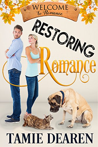 Restoring Romance: A Sweet Romance Novella (Welcome to Romance Book 6)