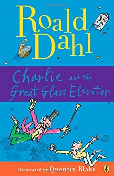 Charlie and the Great Glass Elevator: The Further Adventures of Charlie Bucket and Willy Wonka, Chocolate-Maker Extraordinaire 0553153153 Book Cover