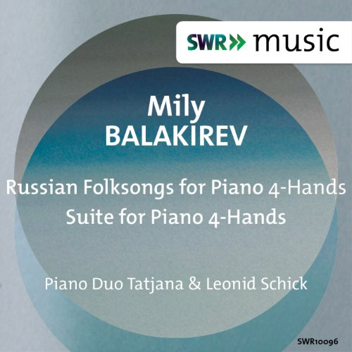 - Balakirev: Russian Folksongs for Piano 4-Hands - Suite for Piano 4-Hands
