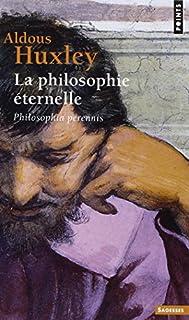 La philosophie éternelle : Philosophia perennis, Huxley, Aldous