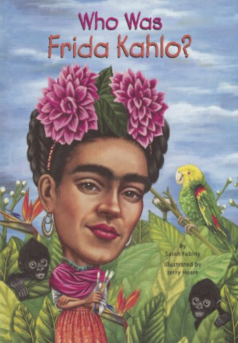Who Was Frida Kahlo? (Turtleback School & Library Binding Edition) by Turtleback
