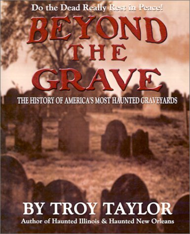 Beyond the Grave: The History of America's Most Haunted Graveyards