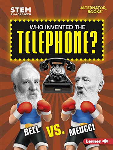 Who Invented the Telephone?: Bell Vs. Meucci (STEM: Smackdown)