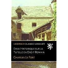 Essai Historique sur la Tutelle en Droit Romain