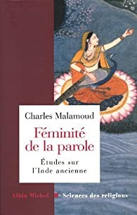 Féminité de la parole dans l'inde ancienne par Charles Malamoud