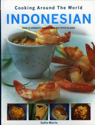 Indonesian Cooking Around the World by Sallie Morris