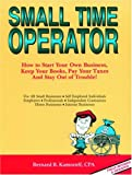 Small Time Operator: How to Start Your Own Business, Keep Your Books, Pay Your Taxes and Stay Out of Trouble! (Small Time Operator: How to Start Your ... Keep Yourbooks, Pay Your Taxes, & Stay Ou)
