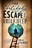 "H. G. Parry, ""The Unlikely Escape of Uriah Heep"" (Redhook, 2019)"