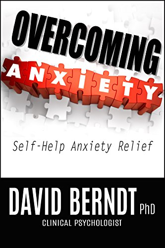 Book: Overcoming Anxiety - Self-Help Anxiety Relief by David Berndt, PhD
