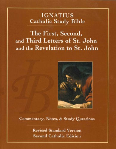 The First, Second And Third Letters Of St. John And The Revelation To John (2nd Ed): Ignatius Catholic Study Bible (Ignatius Catholic Study Bible S)