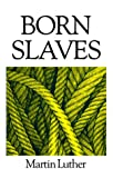 Born Slaves, Martin Luther, 094646202X
