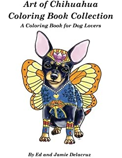 Art Of Chihuahua Coloring Book Collection For Dog Lovers