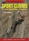 Sport Climbs in the Canadian Rockies, John Martin and Jon Jones, 0921102917