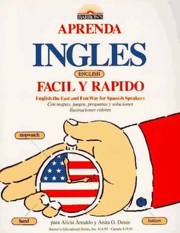 Aprenda Ingles Facil Y Rapido (Learn English the Fast and Fun Way for Spanish Readers)