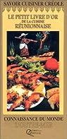 Savoir cuisiner créole: Le petit livre d'or de la cuisine réunionnaise :40 recettes pour apprendre à cuisiner créole par Orphie