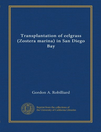 Transplantation of eelgrass (Zostera marina) in San Diego Bay