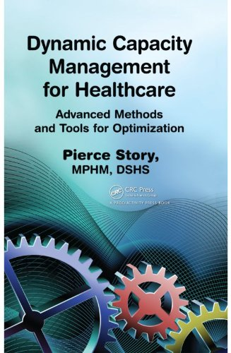 Download Dynamic Capacity Management for Healthcare: Advanced Methods and Tools for Optimization Pdf