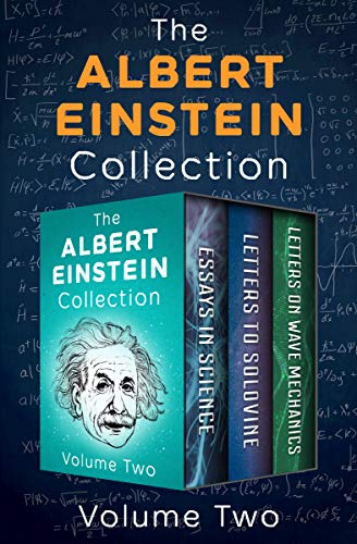 The Albert Einstein Collection Volume Two: Essays in Science, Letters to Solovine, and Letters on Wave Mechanics