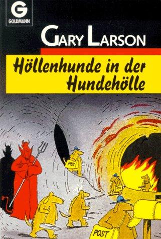 Höllenhunde in der Hundehölle Taschenbuch – September 1999 Gary Larson Elke Christina Link Wilhelm Goldmann 3442079322