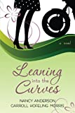 Leaning into the Curves, Nancy Anderson and Carroll Hofeling Morris, 1606412353