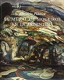 img - for El mural de Siqueiros en la Argentina/ The Mural of Siqueiros in Argentina (Spanish Edition) book / textbook / text book