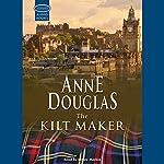 The Kilt Maker | Anne Douglas