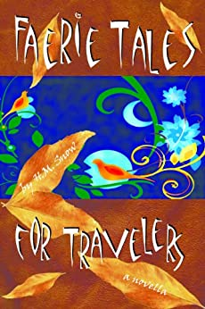 Faerie Tales for Travelers (Faerie Tales for Travelers trilogy Book 1) by [Snow, H.M.]
