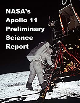 NASAs Apollo 11 - Preliminary Science Report by [Armstrong, Neil A., Collins