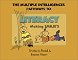 The Multiple Intelligences Pathways to Literacy, Shirley Ann Freed and Louise Moon, 1575171414