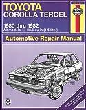 Toyota Corolla Tercel 1980 Thru 1982, John Haynes and D. Yamaguchi, 0856966363