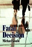 Fatal Decision, Michael Gould, 0887391192