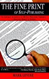 The Fine Print of Self-Publishing: The Contracts & Services of 48 Major Self-Publishing Companies--Analyzed, Ranked & Exposed