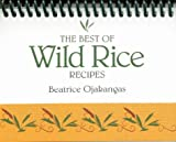 The Best of Wild Rice Recipes, Beatrice A. Ojakangas, 0934860564