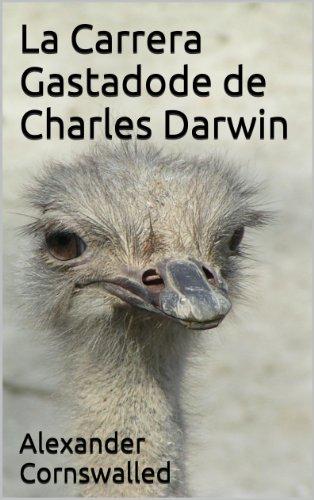La Carrera Gastadode de Charles Darwin