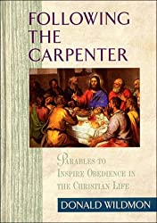 Following the Carpenter: Parables to Inspire Obedience in the Christian Life