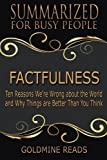 img - for Summary: Factfulness - Summarized for Busy People: Ten Reasons We're Wrong About the World and Why Things are Better Than You Think book / textbook / text book